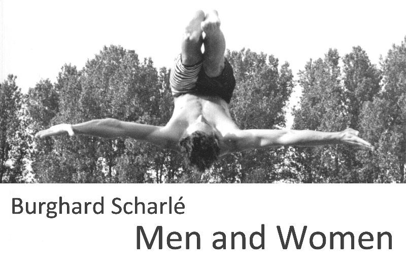 Burghard Scharlé: Men and Women